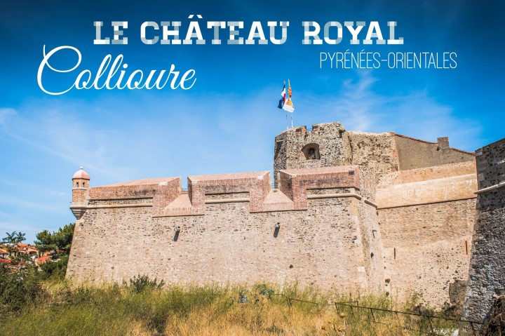 Le Château royal de Collioure